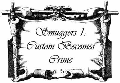 Smugglers1: Custom Becomes Crime
